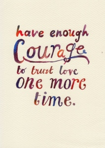 Have-enough-courage-to Maya Angelou